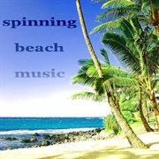 Spinning Beach Music