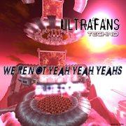 We're Not Yeah Yeah Yeahs