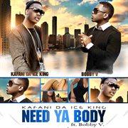 Need Ya Body - Single
