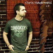 Chris Habermehl Ep