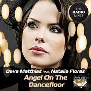 Angel on the Dancefloor - the Radio Mixes