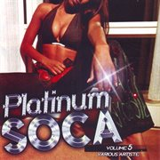 Platinum Soca Vol.5