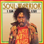 Soul Warrior - I Am Levi