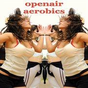 Openair Aerobics