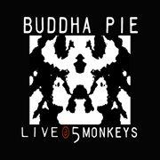 Buddha Pie Live @ 5 Monkeys