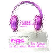 Cbs - is all about  house music ? cover image