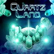 Quartz Land