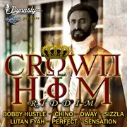 Crown H.i.m Riddim