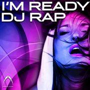 I'm Ready (dj Rap House Mix)