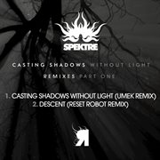 Casting Shadows Without Light (remixes)