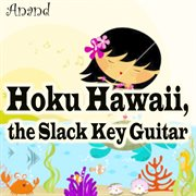 Hoku hawaii, the slack key guitar cover image