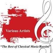 The best of classical music - rossini