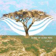 Shades of world music vol. 5
