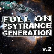 Full on Psytrance Generation V2
