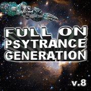 Full on Psytrance Generation V8