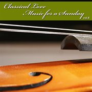Classical Love - Music for A Sunday Vol 4
