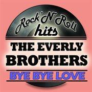 Bye Bye Love (digitally Remastered)