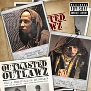 Outkasted Outlawz
