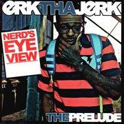 Nerd's Eye View - the Prelude
