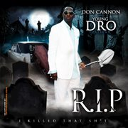 Don Cannon & Young Dro Present R.i.p