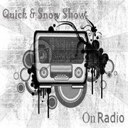 Quick & Snow Show Vol 1