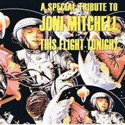 This Flight Tonight (tribute to Joni Mitchell)