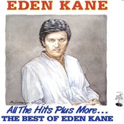 All the Hits Plus More  - the Best of Eden Kane