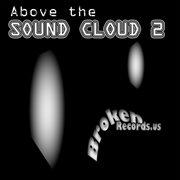 Above the Sound Cloud, Vol. 2