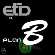 Etic - Plan B Ep