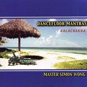 Dancefloor Mantras Kalachakra