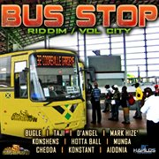 Bus Stop Riddim - Vol. City Stop