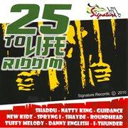 25 to Life Riddim