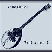 A-bazouki Volume 1
