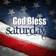 God Bless Saturday (in the Style of Kid Rock)