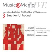Music@menlo '03 emotion unbound: schubert: sonatina - mendelssohn: selections from songs without wor cover image
