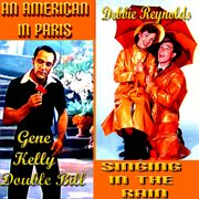 Gene Kelly Double Feature - Singing in the Rain & An American in Paris
