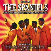 Goodnight Sweetheart, Goodnight - the Best of the Spaniels