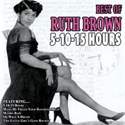 5-10-15 Hours - the Best of Ruth Brown