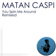 You spin me around - remixed cover image