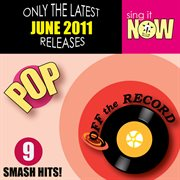 June 2011 Pop Smash Hits