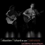 Šbastien richard et son guitariste... le ďmo acoustique