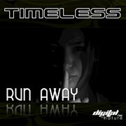 Timeless - Run Away Ep