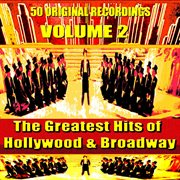 The Greatest Hits of Hollywood & Broadway Volume 2