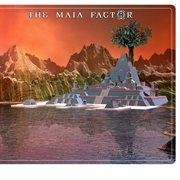 The Maia Factor
