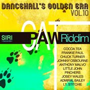 Dancehall's Golden Era Vol. 10 - Cat Paw Riddim