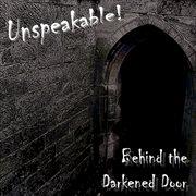 Behind the Darkened Door