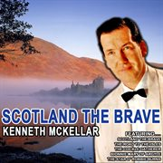 Scotland the Bravekenneth Mckellar (remastered)