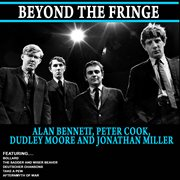 Beyond the Fringe - Alan Bennett, Peter Cook, Dudley Moore and Jonathan Miller (remastered)