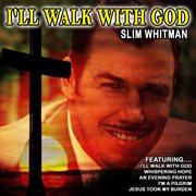 I'll Walk With God (remastered)