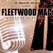 The Karaoke Machine Presents - Fleetwood Mac Karaoke Platinum